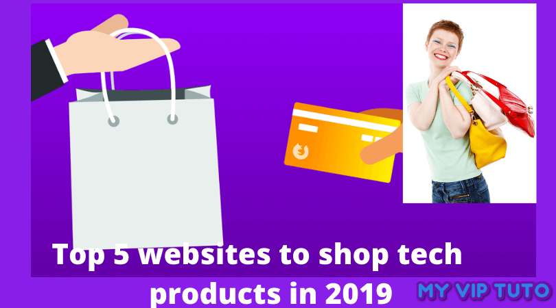 Top 5 websites to shop tech products in 2019