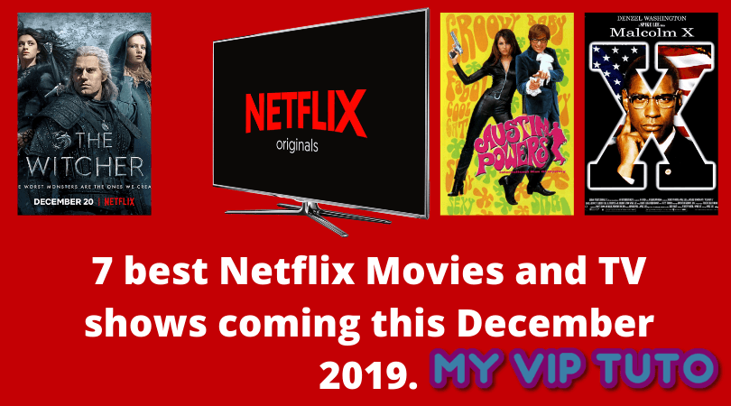 7 best Netflix Movies and TV shows coming this December 2019.