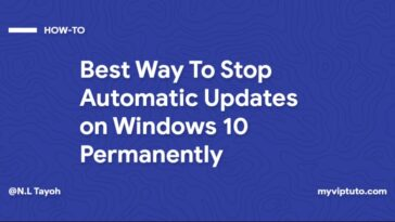 Best Way To Stop Automatic Updates on Windows 10 Permanently